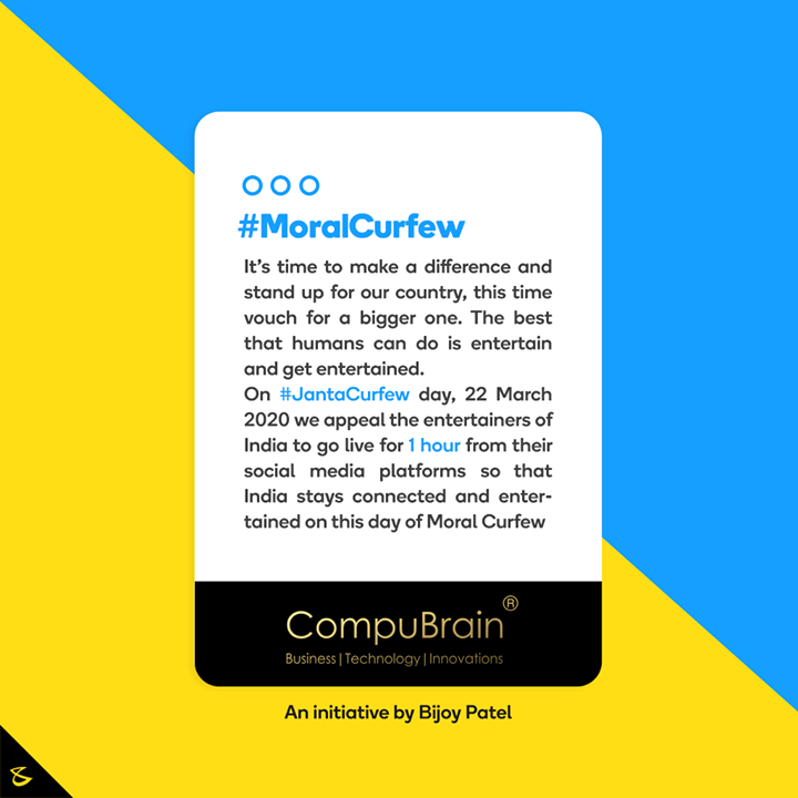 Tag and take the #MoralCurfew challenge.  #JantaCurfew #Business #Technology #Innovations #CompuBrain