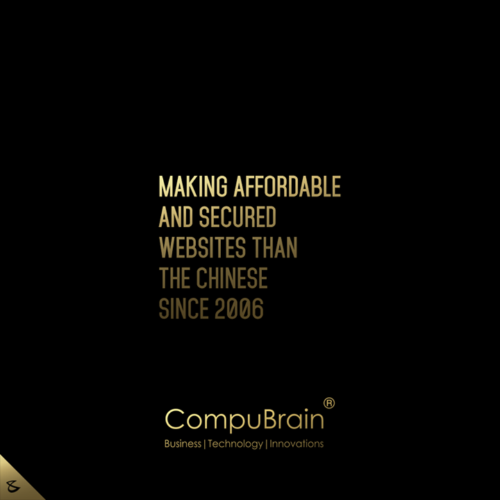 making affordable and secured websites than the Chinese since 2006  #Business #Technology #Innovations #CompuBrain